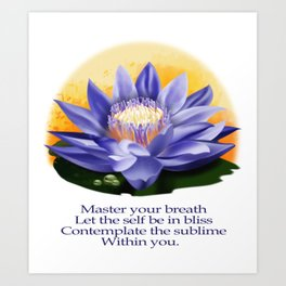 Yoga Meditation- Master your breath,let the self be in bliss, contemplate on the sublime within you Art Print