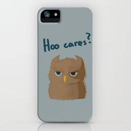 Hoo cares? iPhone Case