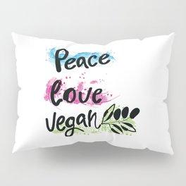 Peace love vegan Pillow Sham