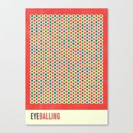 Eye Balling Canvas Print