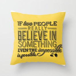 Impossible is possible Throw Pillow
