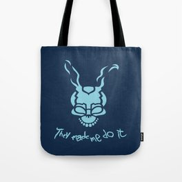 They Made Me Do It Tote Bag