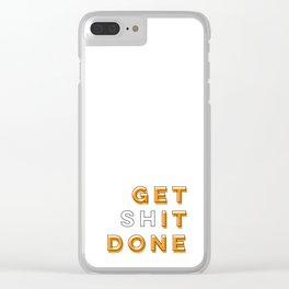 Get Shit Done (Orange) Clear iPhone Case
