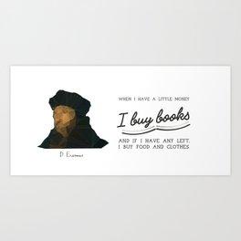 Buy more books. Desiderius Erasmus quote. Art Print