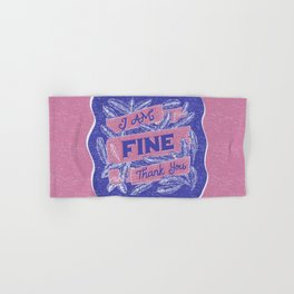 I Am Fine Thank You - Pink Hand & Bath Towel