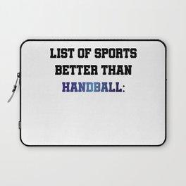 List Of Sports Better Than Handball Laptop Sleeve