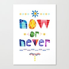Now or Never Canvas Print