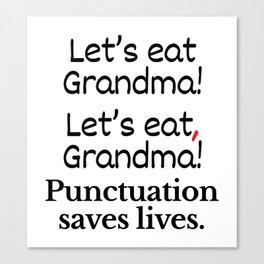 Let's Eat Grandma Punctuation Saves Lives Canvas Print