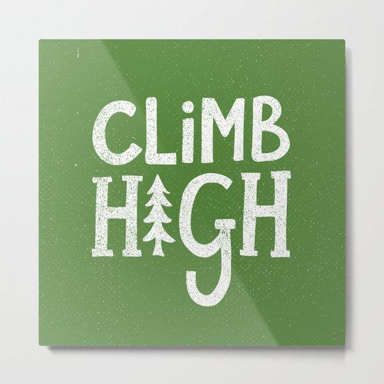 CLIMB HIGH Metal Print