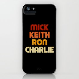 Mick Keith Ron Charlie iPhone Case