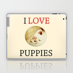 I love puppies. Laptop & iPad Skin