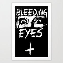 BOWERY // BLEEDING EYES Art Print