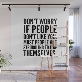 Don't Worry If People Don't Like You Wall Mural