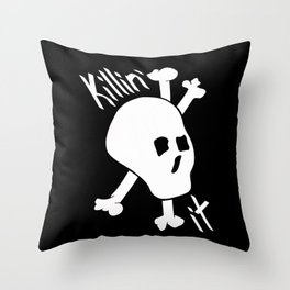 Killin' it Skull And Crossbones Throw Pillow
