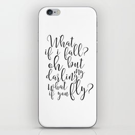 Gift For Her, What If I Fall Oh But My Darling What If You Fly,Funny Quote,Women Gift,Dance Ballet iPhone Skin