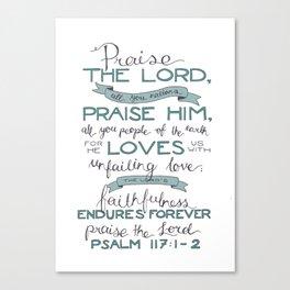 Psalm 117: 1-2 Canvas Print