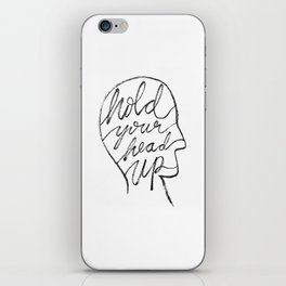 Hold Your Head Up iPhone Skin