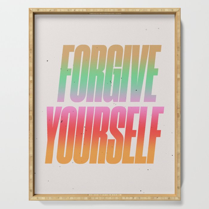 Forgive Yourself Serving Tray