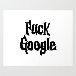 F*** Google Art Print