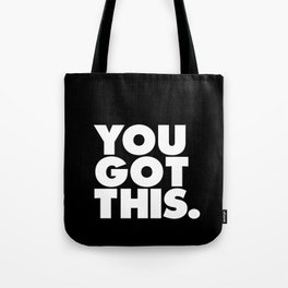 You Got This black and white typography inspirational motivational home wall bedroom decor Tote Bag