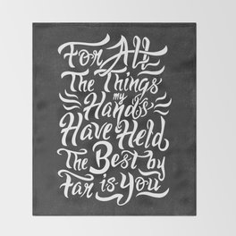 For All The Things My Hands Have Held Throw Blanket