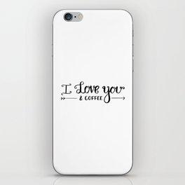 I Love You... & coffee iPhone Skin
