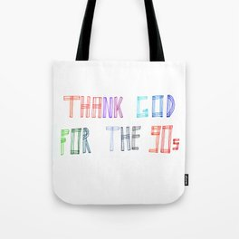Thank God for the 90s Tote Bag