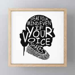 Ruth Bader Speak Your Mind Even If Your Voice Shakes, notorious rbg, ruth bader ginsburg Framed Mini Art Print