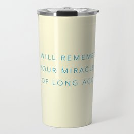 I will remember your miracles of long ago Travel Mug