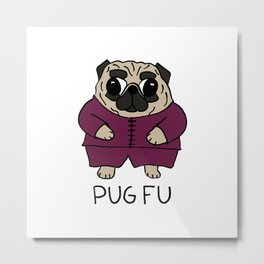 PUG FU Metal Print