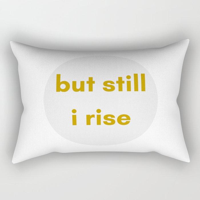 BUT STILL I RISE - FEMINIST QUOTE Rectangular Pillow