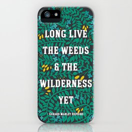 Weeds and Wilderness iPhone Case