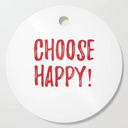 choose happy! Cutting Board