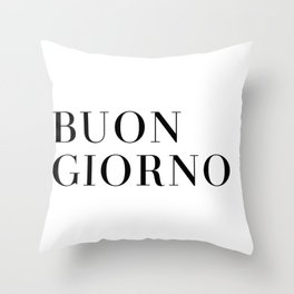 BUON GIORNO Italy Print - Black and White Throw Pillow