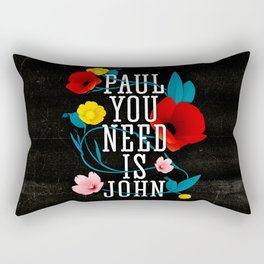 Paul You Need Is John Rectangular Pillow