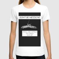 nietzsche T-shirts featuring Don't be Nietzsche 2 by David Baunach