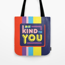 Be Kind To You Tote Bag