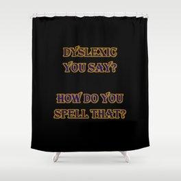 Funny One-Liner Spelling Joke Shower Curtain