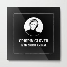 Crispin Glover is my Spirit Animal Metal Print