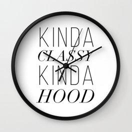 Kinda Classy Kinda Hood Wall Clock