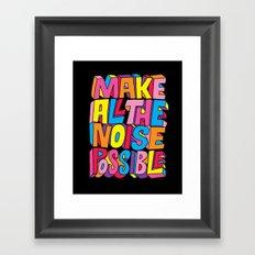 Make all the noise possible! Framed Art Print