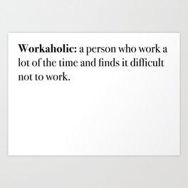 workaholic Art Print