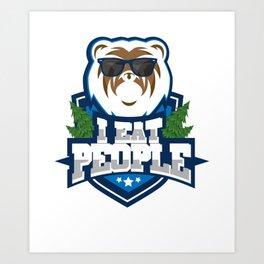 I eat people bear Shirt I beer and camping  Art Print
