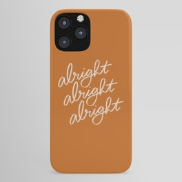 Alright Alright Alright iPhone Case