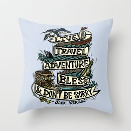 Live, Travel, Adventure, Bless, & Don't Be Sorry Throw Pillow