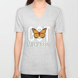 Got Milkweed design Gift for Monarch Butterfly Nature Lovers  Unisex V-Neck
