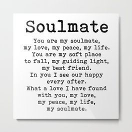 You are my soulmate, love poem Metal Print
