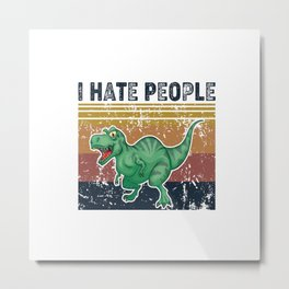 I hate people Retro Vintage Dinosaur Metal Print