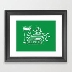 Beer Thirty! Framed Art Print