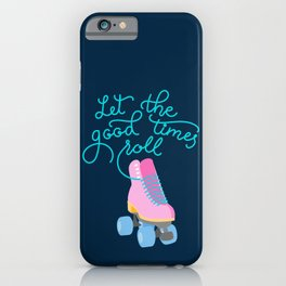 Let the Good Times Roll (Navy Background) iPhone Case